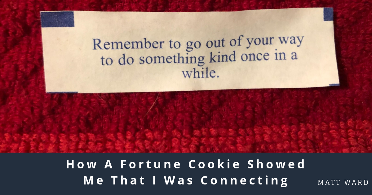 How A Fortune Cookie Showed Me That I Was Connecting