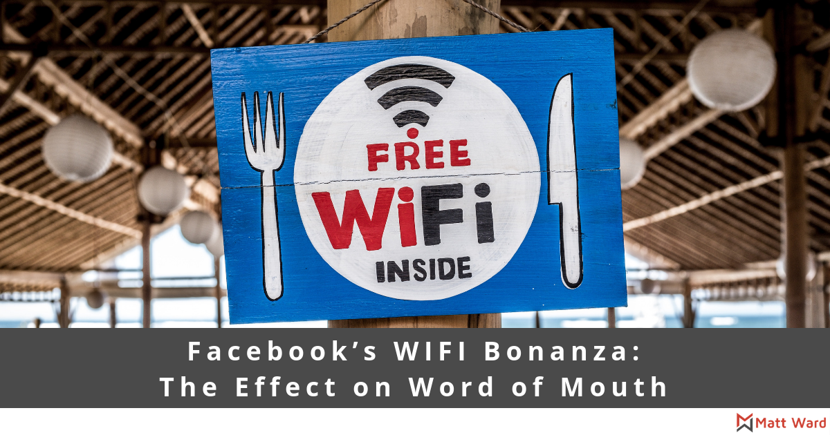 Facebook's WIFI Bonanza: The Effect on Word of Mouth