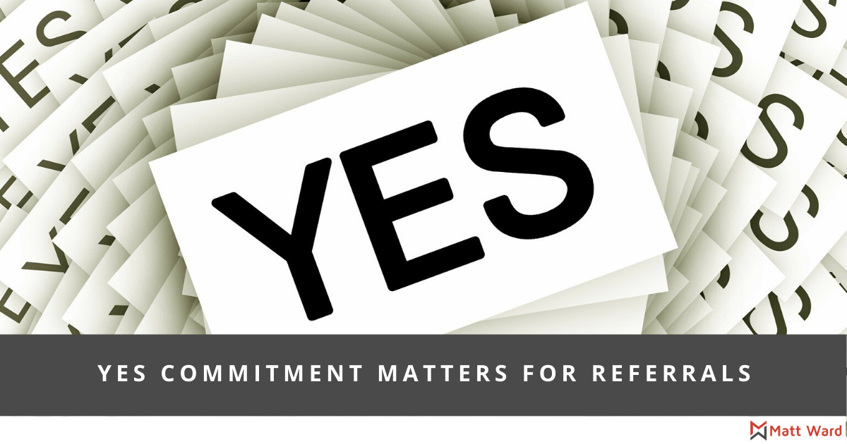 Commitment is key to getting referrals